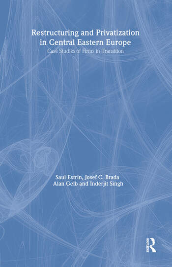 Restructuring and Privatization in Central Eastern Europe: Case Studies of Firms in Transition Case Studies of Firms in Transition book cover