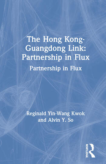 The Hong Kong-Guangdong Link: Partnership in Flux Partnership in Flux book cover
