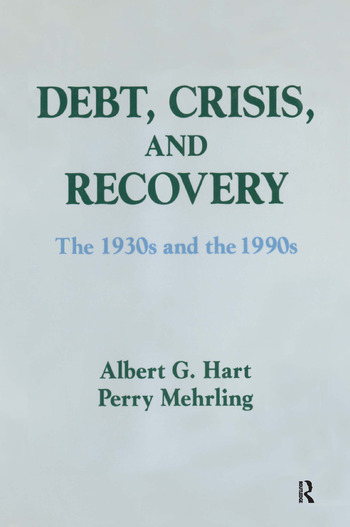 Debt, Crisis and Recovery: The 1930's and the 1990's The 1930's and the 1990's book cover