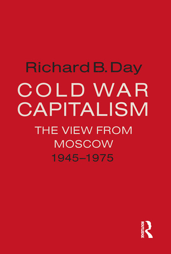 Cold War Capitalism: The View from Moscow, 1945-1975 The View from Moscow, 1945-1975 book cover