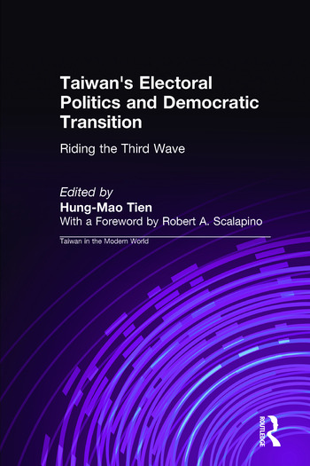 Taiwan's Electoral Politics and Democratic Transition: Riding the Third Wave Riding the Third Wave book cover