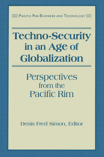 Techno-Security in an Age of Globalization Perspectives from the Pacific Rim book cover