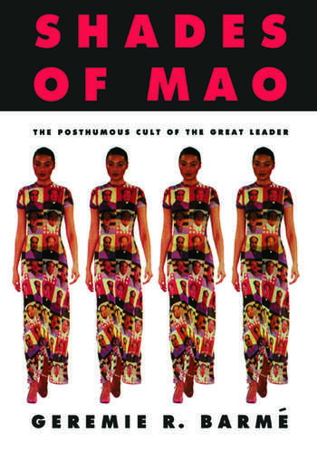 Shades of Mao: The Posthumous Cult of the Great Leader The Posthumous Cult of the Great Leader book cover