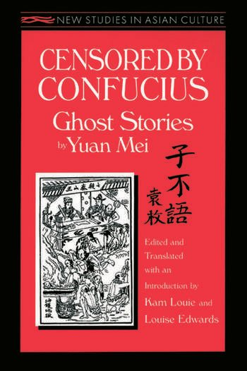 Censored by Confucius: Ghost Stories by Yuan Mei Ghost Stories by Yuan Mei book cover