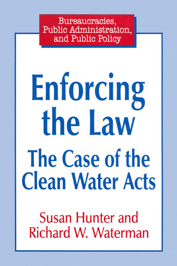 Enforcing the Law: Case of the Clean Water Acts Case of the Clean Water Acts book cover