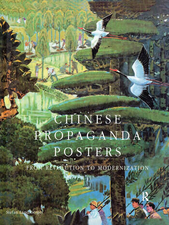 Chinese Propaganda Posters: From Revolution to Modernization From Revolution to Modernization book cover