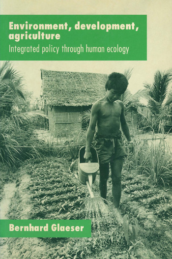 Environment, Development, Agriculture: Integrated Policy through Human Ecology Integrated Policy through Human Ecology book cover