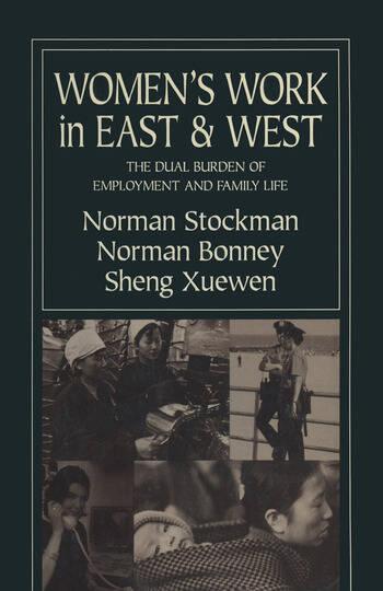 Women's Work in East and West: The Dual Burden of Employment and Family Life The Dual Burden of Employment and Family Life book cover