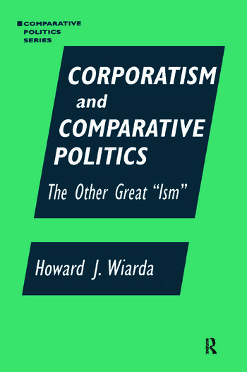 Corporatism and Comparative Politics The Other Great