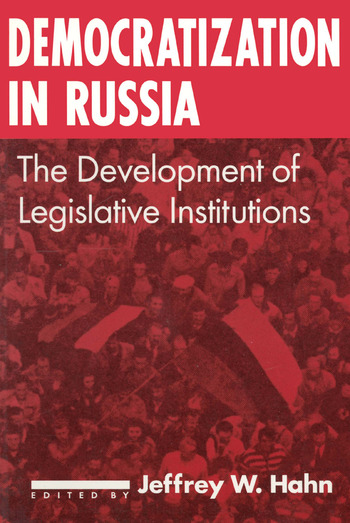 Democratization in Russia: The Development of Legislative Institutions The Development of Legislative Institutions book cover