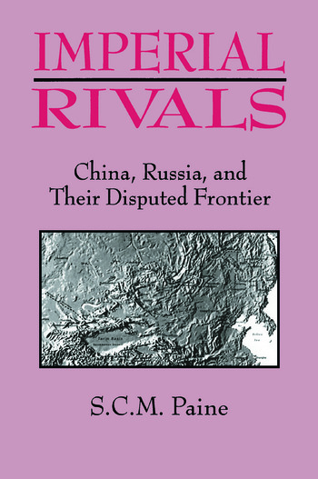 Imperial Rivals China, Russia and Their Disputed Frontier book cover