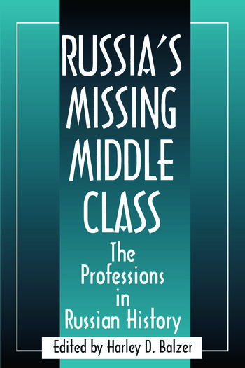 Russia's Missing Middle Class: The Professions in Russian History The Professions in Russian History book cover
