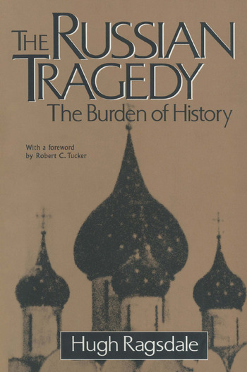 The Russian Tragedy: The Burden of History The Burden of History book cover