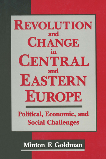 Revolution and Change in Central and Eastern Europe Political, Economic and Social Challenges book cover