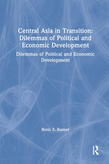 Central Asia in Transition: Dilemmas of Political and Economic Development Dilemmas of Political and Economic Development book cover