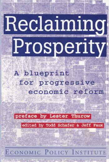 Reclaiming Prosperity: Blueprint for Progressive Economic Policy Blueprint for Progressive Economic Policy book cover