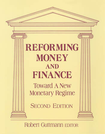 Reforming Money and Finance Institutions and Markets in Flux book cover