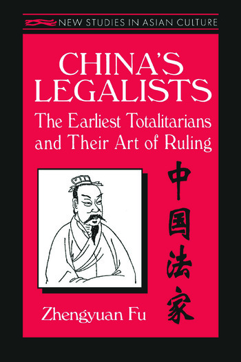 China's Legalists: The Early Totalitarians The Early Totalitarians book cover