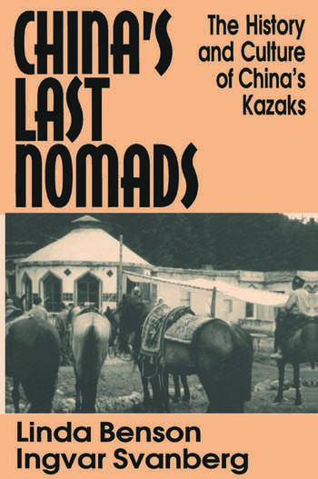 China's Last Nomads: History and Culture of China's Kazaks History and Culture of China's Kazaks book cover