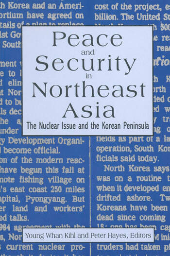 Peace and Security in Northeast Asia: Nuclear Issue and the Korean Peninsula Nuclear Issue and the Korean Peninsula book cover