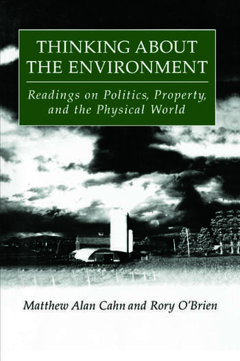 Thinking About the Environment: Readings on Politics, Property and the Physical World Readings on Politics, Property and the Physical World book cover
