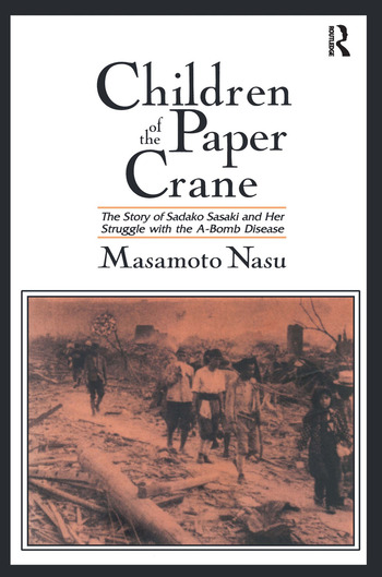 Children of the Paper Crane: The Story of Sadako Sasaki and Her Struggle with the A-Bomb Disease The Story of Sadako Sasaki and Her Struggle with the A-Bomb Disease book cover