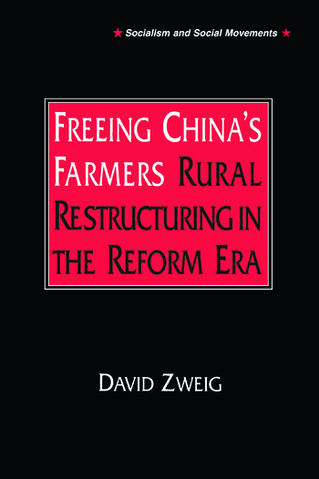 Freeing China's Farmers: Rural Restructuring in the Reform Era Rural Restructuring in the Reform Era book cover