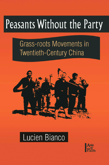 Peasants without the Party: Grassroots Movements in Twentieth Century China Grassroots Movements in Twentieth Century China book cover