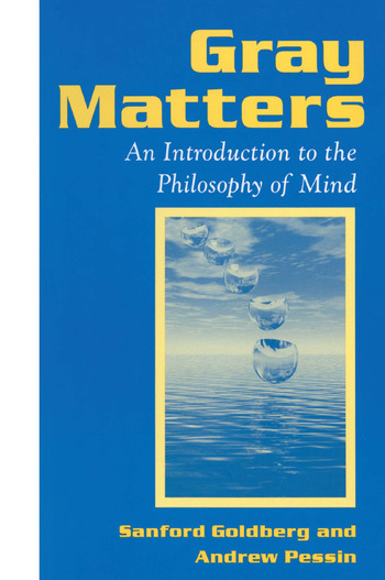 Gray Matters: Introduction to the Philosophy of Mind Introduction to the Philosophy of Mind book cover