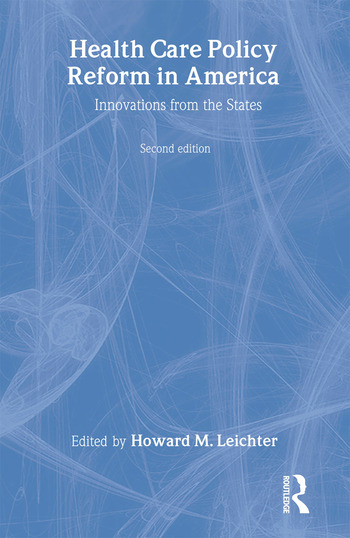 Health Care Policy Reform in America: Innovations from the States Innovations from the States book cover
