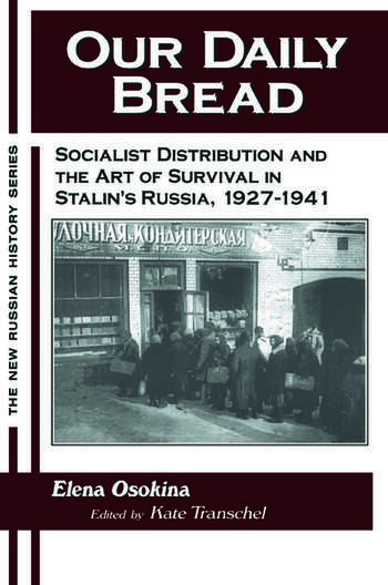 Our Daily Bread: Socialist Distribution and the Art of Survival in Stalin's Russia, 1927-1941 Socialist Distribution and the Art of Survival in Stalin's Russia, 1927-1941 book cover