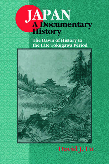 Japan: A Documentary History: v. 1: The Dawn of History to the Late Eighteenth Century A Documentary History book cover
