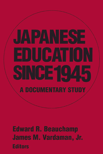 Japanese Education since 1945 A Documentary Study book cover
