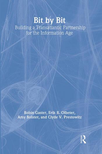 Bit by Bit: Building a Transatlantic Partnership for the Information Age Building a Transatlantic Partnership for the Information Age book cover