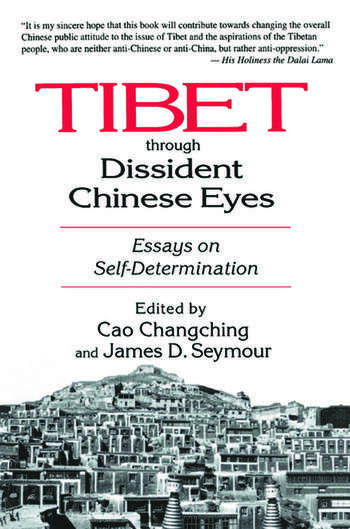 Tibet Through Dissident Chinese Eyes: Essays on Self-determination Essays on Self-determination book cover