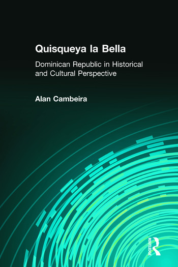 Quisqueya la Bella: Dominican Republic in Historical and Cultural Perspective Dominican Republic in Historical and Cultural Perspective book cover