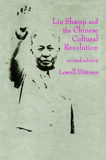 Liu Shaoqi and the Chinese Cultural Revolution book cover