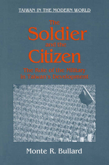 The Soldier and the Citizen: Role of the Military in Taiwan's Development Role of the Military in Taiwan's Development book cover