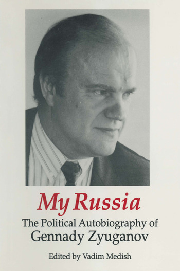 My Russia: The Political Autobiography of Gennady Zyuganov The Political Autobiography of Gennady Zyuganov book cover