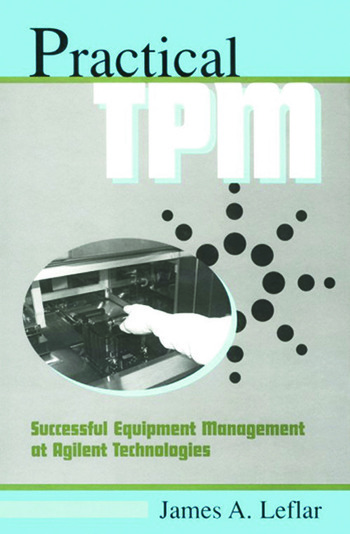 Practical TPM Successful Equipment Management at Agilent Technologies book cover