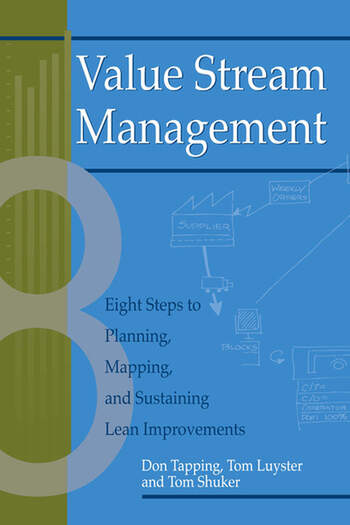 Value Stream Management Eight Steps to Planning, Mapping, and Sustaining Lean Improvements book cover