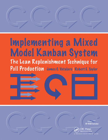Implementing a Mixed Model Kanban System The Lean Replenishment Technique for Pull Production book cover