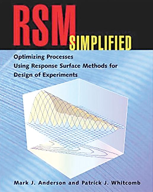 RSM Simplified Optimizing Processes Using Response Surface Methods for Design of Experiments book cover