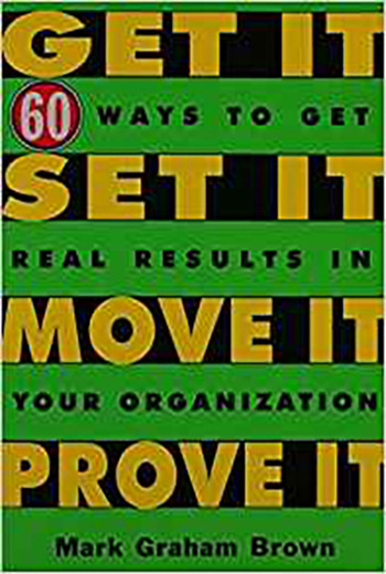 Get It, Set It, Move It, Prove It 60 Ways To Get Real Results In Your Organization book cover