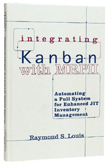 Integrating Kanban with MRP II Automating a Pull System for Enhanced JIT Inventory Management book cover