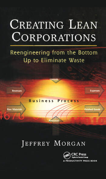 Creating Lean Corporations Reengineering from the Bottom Up to Eliminate Waste book cover