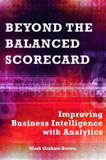 Beyond the Balanced Scorecard Improving Business Intelligence with Analytics book cover