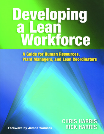 Developing a Lean Workforce A Guide for Human Resources, Plant Managers, and Lean Coordinators book cover
