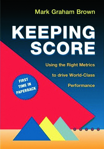 Keeping Score Using the Right Metrics to Drive World Class Performance book cover