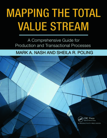 Mapping the Total Value Stream A Comprehensive Guide for Production and Transactional Processes book cover